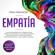 Tina Madison - Empatía [Empath]: La Guía para Desarrollar el Poderoso Don de la Empatía, sus Sentidos y su Yo Interior, Evadir las Relaciones Tóxicas y Lograr una Completa Renovación Emocional, Física y Espiritual (Unabridged)
