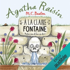 À la claire fontaine: Agatha Raisin enquête 7