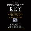 The Immortality Key - Brian C. Muraresku