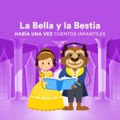 Había una Vez Cuentos Infantiles - La Bella y la Bestia