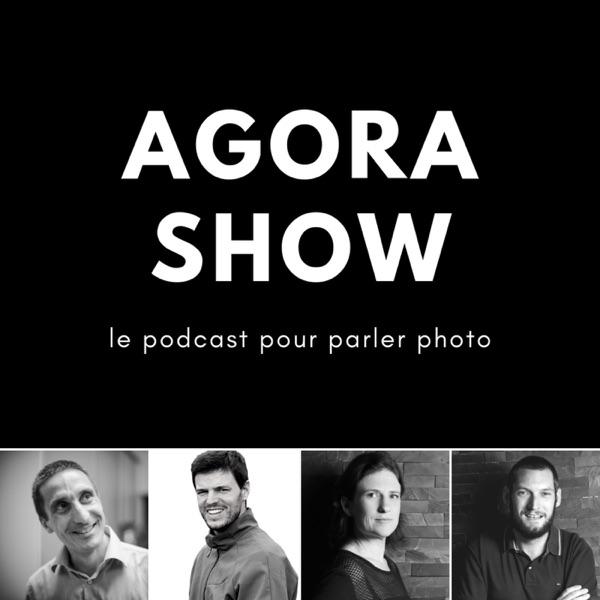 Agora Show, le podcast photo