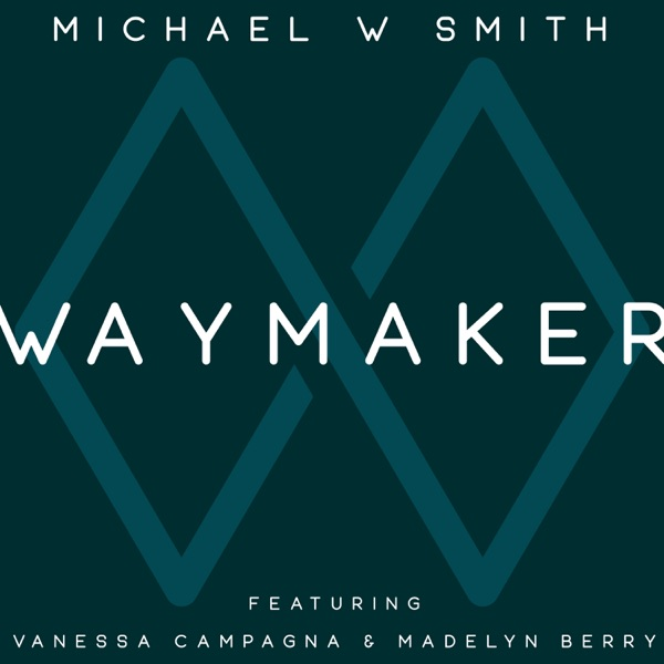 Michael W Smith - Waymaker