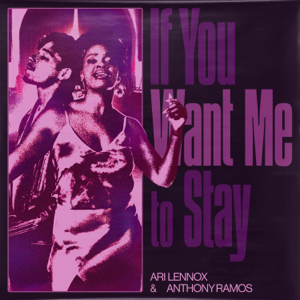 Ari Lennox & Anthony Ramos - If You Want Me To Stay