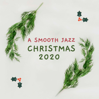 Christmas Candles - A Smooth Jazz Christmas 2020 - The Best Slow Sax & Piano Xmas Background Songs Around the Fire artwork