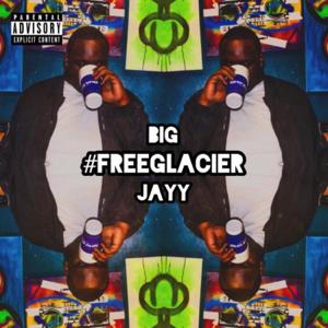 BigJayy - #FreeGlacier