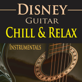 Disney Guitar: Chill & Relax Instrumentals