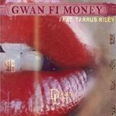 Tarrus Riley;David Lyn - Gwan Fi Money