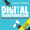 Lindsay Herbert - Digital Transformation: Build Your Organization's Future for the Innovation Age (Unabridged) artwork