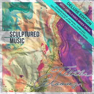 SculpturedMusic - Tell the Grooves (Deluxe Edition)