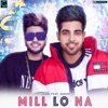 Mill Lo Na feat Sukhe Single