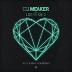 Lorna King & Dr Meaker - With Every Heartbeat