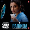 Parinda From Saina Single