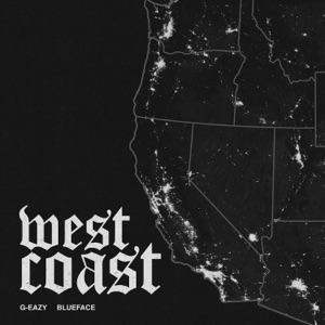G-Eazy & Blueface - West Coast