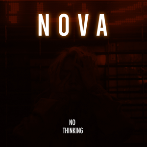 Nova - No Thinking feat. Nivvy G