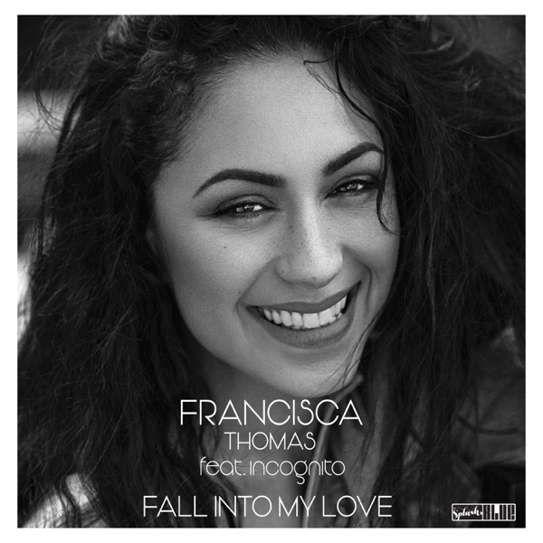 Francisca Thomas - Fall Into My Love