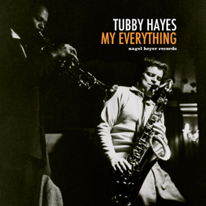 Tubby Hayes - My Everything