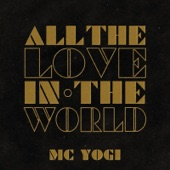 MC YOGI - All the Love in the World