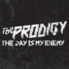 The Day Is My Enemy - Single, The Prodigy