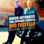 Mio fratello (feat. Rosario Fiorello) [Beach Version]