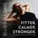 Ellie Goulding - Fitter. Calmer. Stronger.