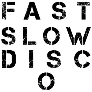 Fast Slow Disco - Single Mp3 Download