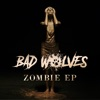Bad Wolves - Zombie  EP Album