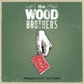 The Wood Brothers - The Truth Is The Light