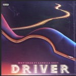 songs like DRIVER (feat. CAPELLA GREY)
