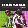 Banyana feat Sir Trill Daliwonga Kabza De Small - DJ Maphorisa & Tyler ICU mp3