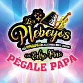 Pégale Papá - Los Plebeyos & Celso Piña