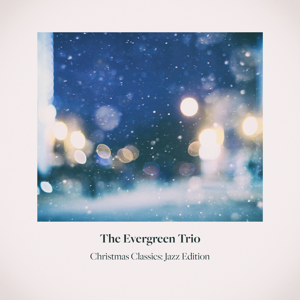 The Evergreen Trio - The First Noel
