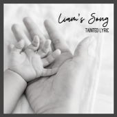 Liam's Song - Tainted Lyric