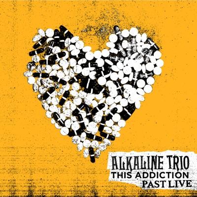 This Addiction (Past Live) - Alkaline Trio