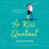 Helen Hoang - The Kiss Quotient: A Novel (Unabridged)  artwork