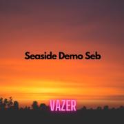 Seaside (Demo Seb) - Vazer