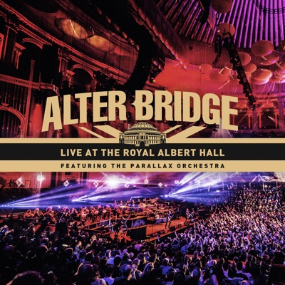 Live at the Royal Albert Hall Featuring the Parallax Orchestra - Alter Bridge