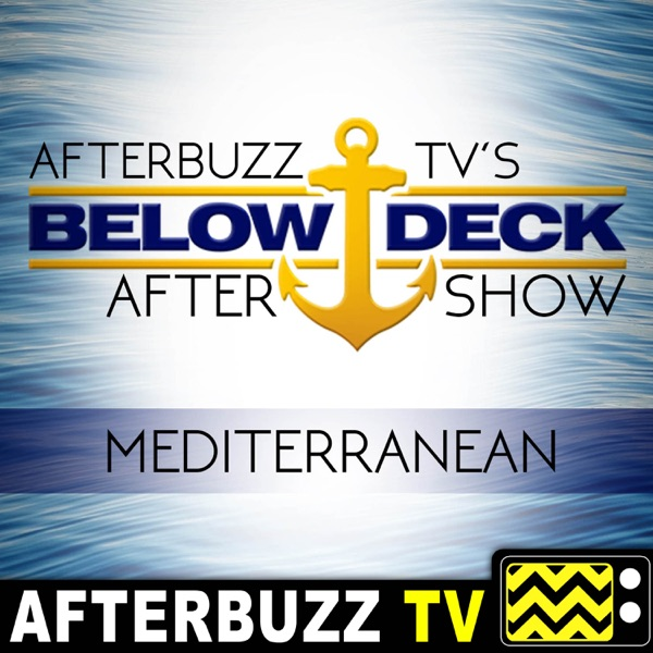 Below Deck Mediterranean Reviews & After Show