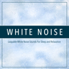 White Noise: Loopable White Noise Sounds For Sleep and Relaxation - White Noise, White Noise Therapy & White Noise Meditation
