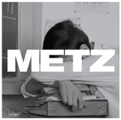 METZ - Wasted