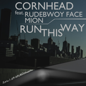 RUN THIS WAY (feat. RUDEBWOY FACE & Mion)