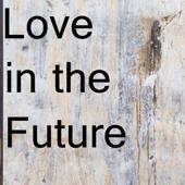 Love in the Future