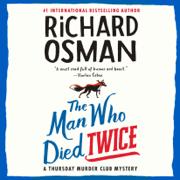 The Man Who Died Twice: A Thursday Murder Club Mystery (Unabridged)