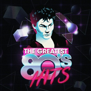 The Greatest 80's Hits