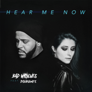 Hear Me Now (feat. DIAMANTE) - Bad Wolves - Bad Wolves