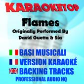 Flames (Originally Performed by David Guetta & Sia) [Karaoke]