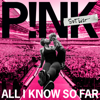 All I Know So Far - P!nk mp3