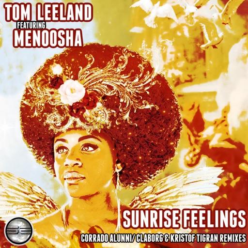 Sunrise Feelings (The Remixes) [feat. Menoosha] - EP by Tom Leeland