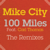 100 Miles (feat. Carl Thomas) [Frankie's RBL SND Vocal Mix] - Mike City