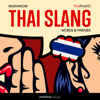 Innovative Language Learning, LLC - Learn Thai: Must-Know Thai Slang Words & Phrases (Unabridged) アートワーク