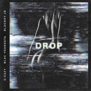 G-Eazy - Drop feat. Blac Youngsta & BlocBoy JB